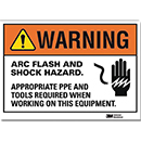 Warning Arc Flash and Shock Hazard Appropriate PPE and Tools Required
