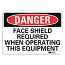 Danger Face Shield Required When Operating This Equipment
