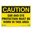 Caution Ear and Eye Protection Must Be Worn in This Area