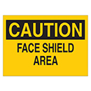 Caution Face Shield Area