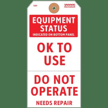 Equipment Status Ok to Use/Do Not Operate Needs Repair