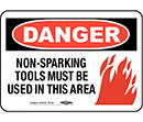 Danger Non-Sparking Tools Must Be Used in This Area
