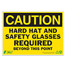 Caution Hard Hat and Safety Glasses Required Beyond This Point