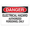 Danger Electrical Hazard Authorized Personnel Only