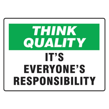 Think Quality It's Everyone's Responsibility