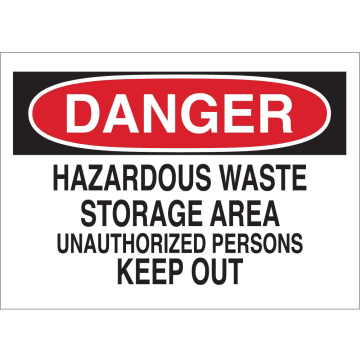 Danger Hazardous Waste Storage Area Unauthorized Persons Keep Out