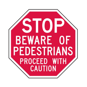 Stop Beware of Pedestrians Proceed with Caution