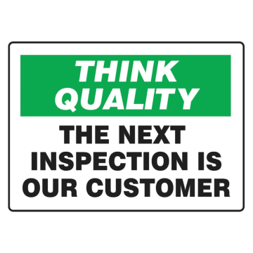 Think Quality The Next Inspection is Our Customer
