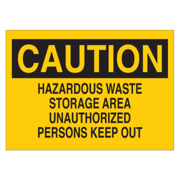 Caution Hazardous Waste Storage Area Unauthorized Persons Keep Out