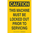 Caution This Machine Must Be Locked Out Prior to Servicing