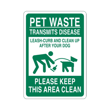 Pet Waste Transmits Disease; Leash-Curb And Clean Up After Your Dog; Please Keep This Area Clean