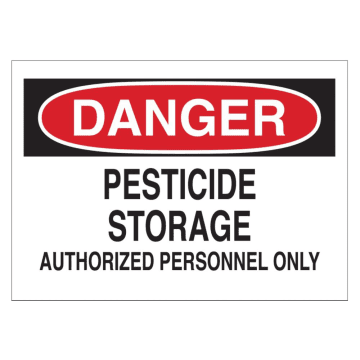 Danger Pesticide Storage Authorized Personnel Only