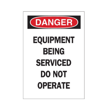 Danger Equipment Being Serviced Do Not Operate