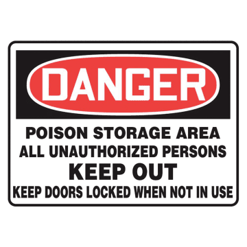 Danger Poison Storage Area All Unauthorized Persons Keep Out Keep Doors Locked When Not In Use