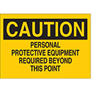 Caution Personal Protective Equipment Required Beyond This Point
