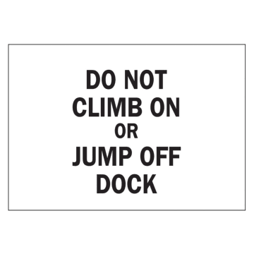 Do Not Climb On or Jump Off Dock