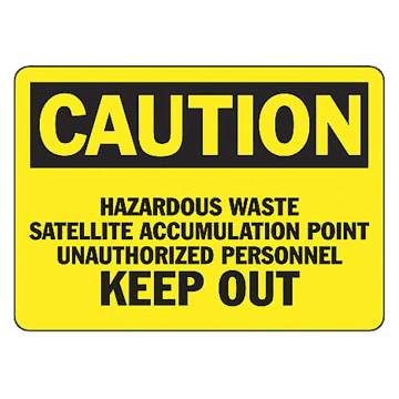 Hazardous Waste Satellite Accumulation Point Unauthorized Personnel Keep Out