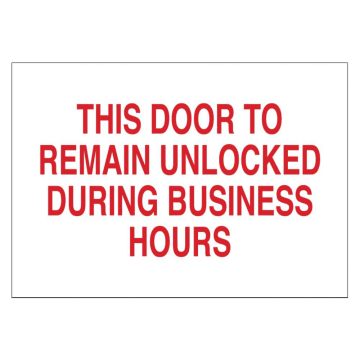 This Door to Remain Unlocked During Business Hours