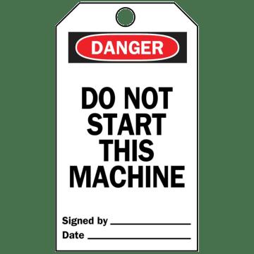 Danger Do Not Start This Machine