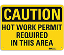Caution Hot Work Permit Required in This Area