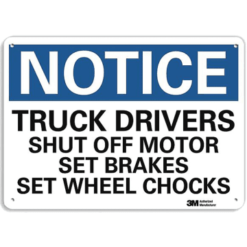 Notice Truck Drivers Shut Off Motor Set Brakes Set Wheel Chocks
