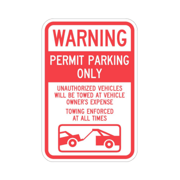 Warning Permit Parking Only Unauthorized Vehicles Will Be Towed at Vehicle Owner's Expense Towing Enforced at All Times