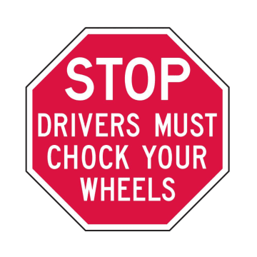 Stop Drivers Must Chock Your Wheels