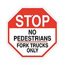 Stop No Pedestrians Fork Trucks Only