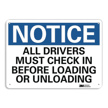 Notice All Drivers Must Check In Before Loading or Unloading