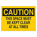 Caution This Space Must Be Kept Clear at All Times