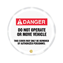 Danger Do Not Operate or Move Vehicle This Cover May Only Be Removed By Authorized Personnel