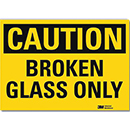 Caution Broken Glass Only