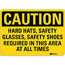 Caution Hard Hats, Safety Glasses, Safety Shoes Required in This Area