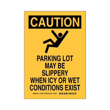 Caution Parking Lot May Be Slippery When Icy or Wet Conditions Exist