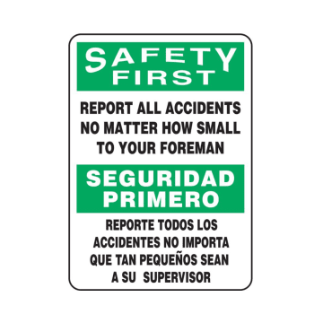 Bilingual Safety First Report All Accidents No Matter How Small to Your Foreman