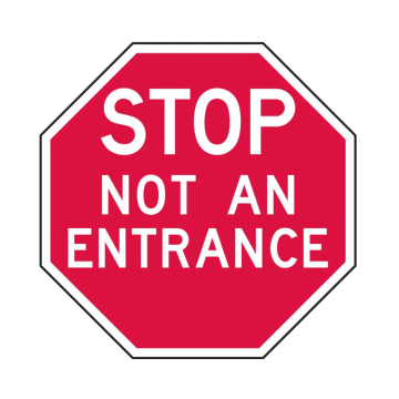 Stop Not An Entrance