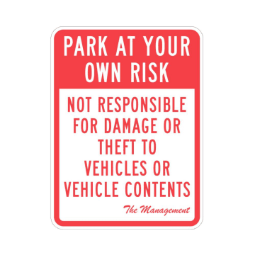 Park at Own Risk Not Responsible for Damage or Theft to Vehicles or Vehicle Contents