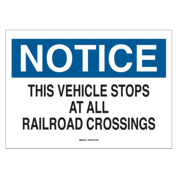 Notice This Vehicle Stops at All Railroad Crossings