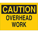 Caution Overhead Work