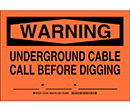 Warning Underground Cable Call Before Digging